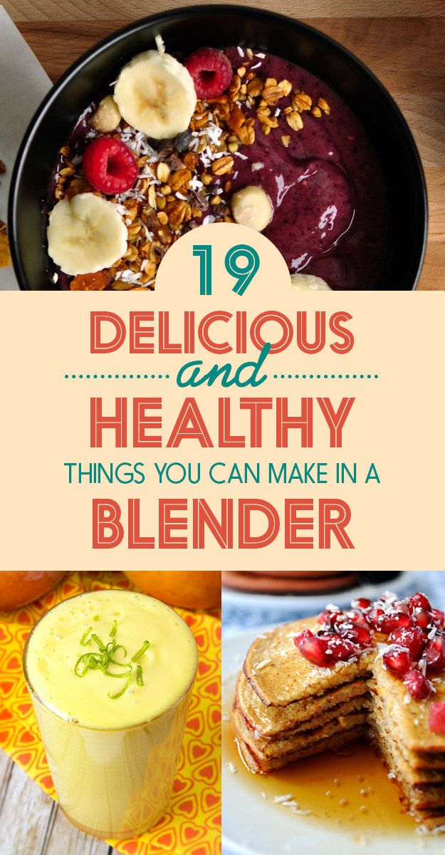 19 Incredibly Easy Blender Recipes That Will Help You Eat Healthier