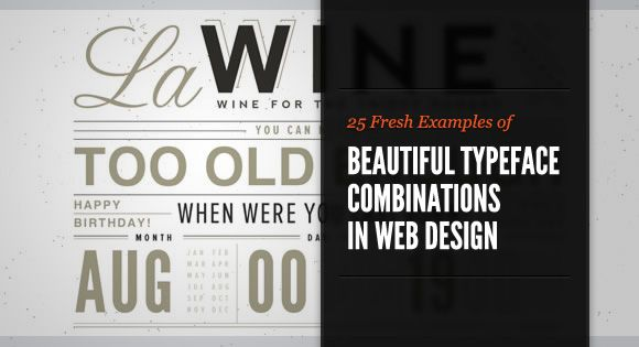 25 Fresh Examples of Beautiful Typeface Combinations in Web Design
