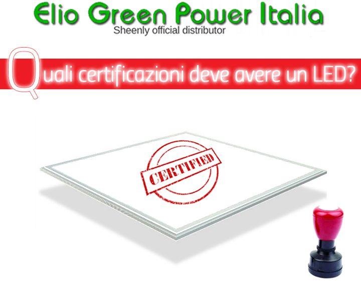 Quali certificazioni deve avere un LED?