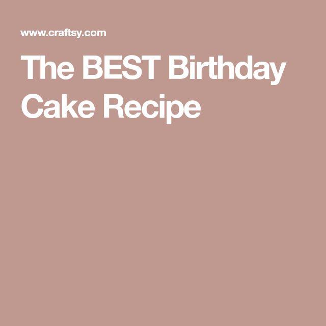 The BEST Birthday Cake Recipe