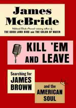 10 best read this adult nonfiction images by hancock county national book award winner james mcbride goes in search of the real james brown and his surprising journey illuminates not only our understanding of the fandeluxe Gallery