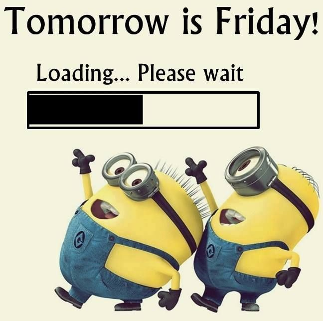 Tomorrow is Friday! Loading.. please wait.