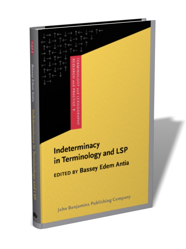 Indeterminacy in Terminology and LSP Studies in honour of Heribert Picht Edited by Bassey Antia John Benjamins Publishing Company