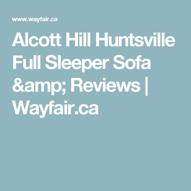 Alcott Hill Huntsville Full Sleeper Sofa & Reviews | Wayfair.ca