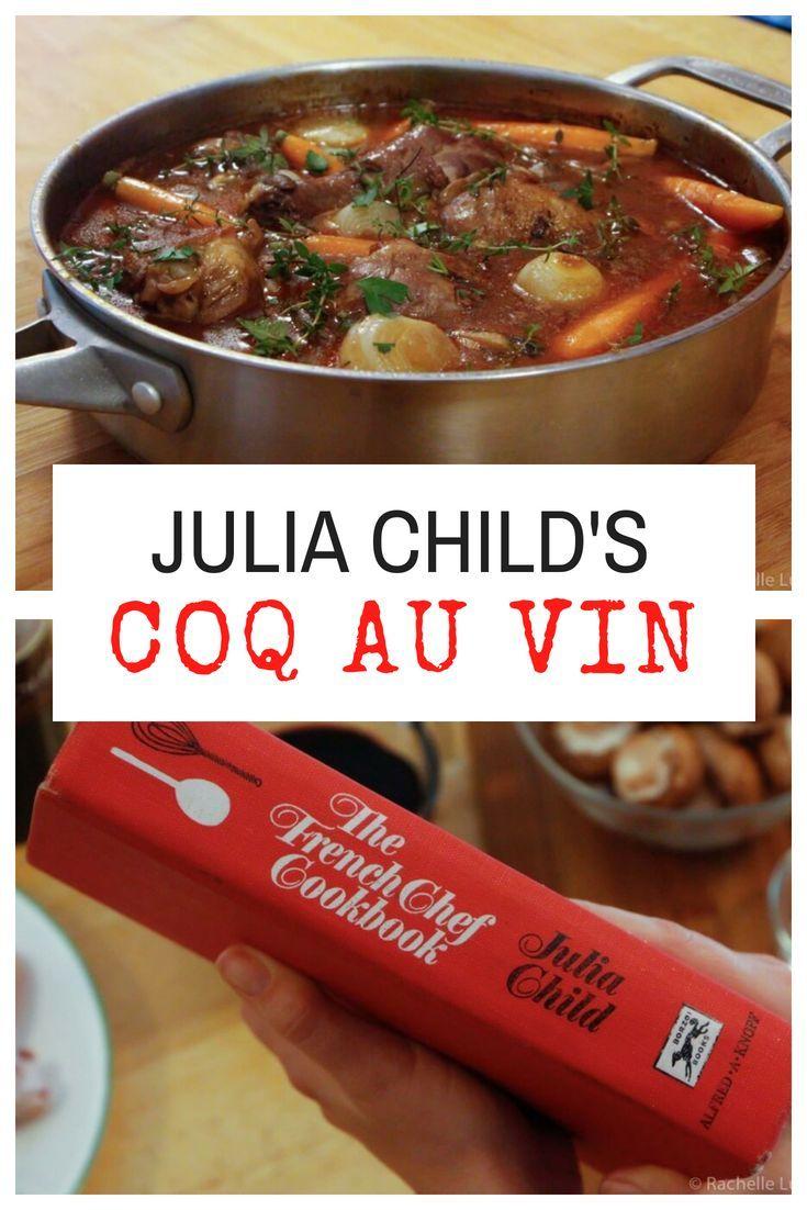 Julia Child S Coq Au Vin Julia Child S Recipe For Coq Au Vin With Step By Step Photos It S A Rustic French Dis Julia Child Recipes Coq Au Vin French Dishes