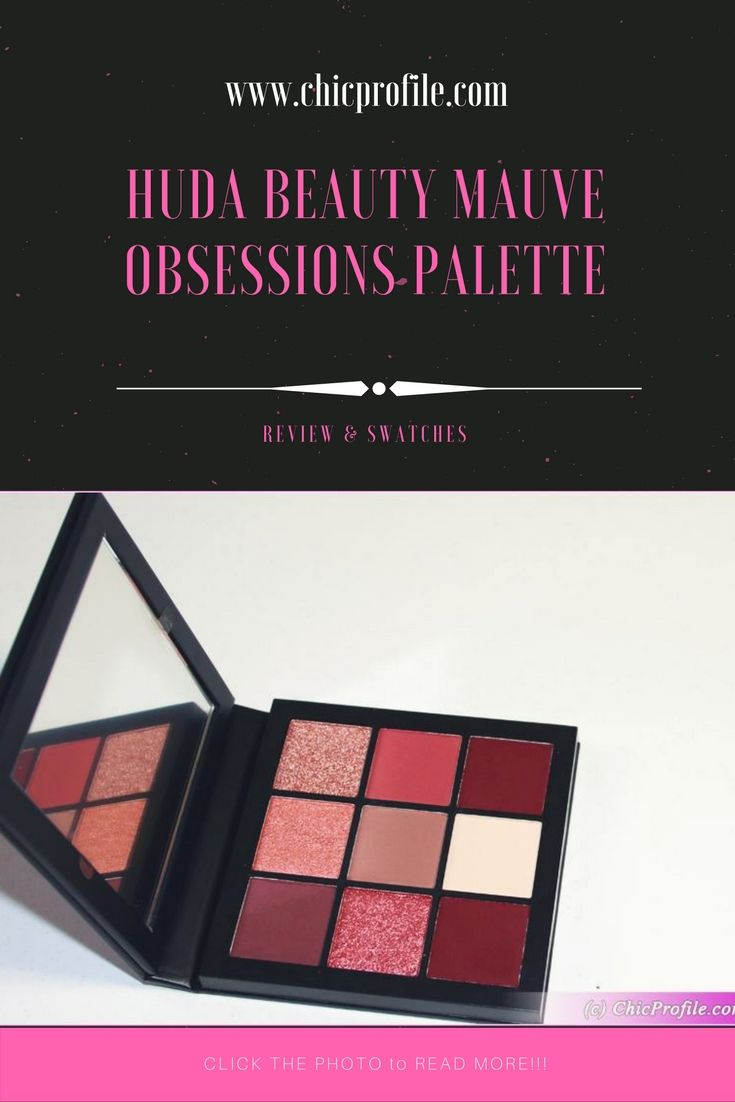 Huda Beauty Mauve Obsessions Eyeshadow Palette contains a mix of warm pinks, plums and burgundy in matte and shimmer finishes. via @Chicprofile