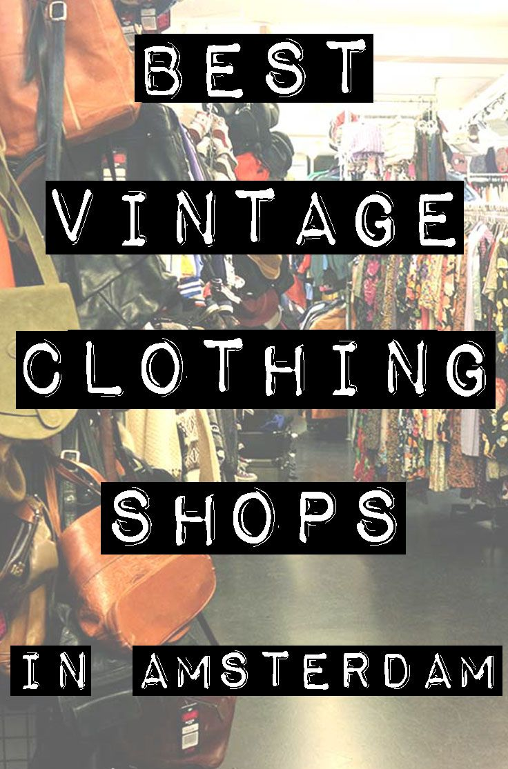 Amsterdam Has A Great Selection Of Vintage Clothing Stores For Men Women And Kids Here Are A Few Amsterdam Shopping Vintage Clothes Shop Kids Clothing Brands