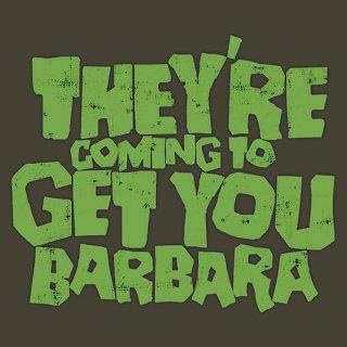 They're Coming to Get You Barbara: Gifts & Merchandise