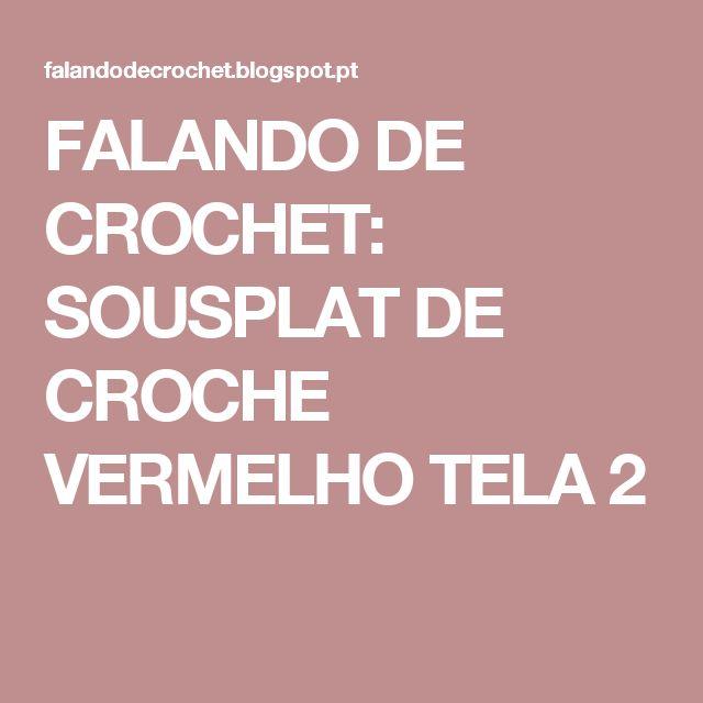 FALANDO DE CROCHET: SOUSPLAT DE CROCHE VERMELHO TELA 2