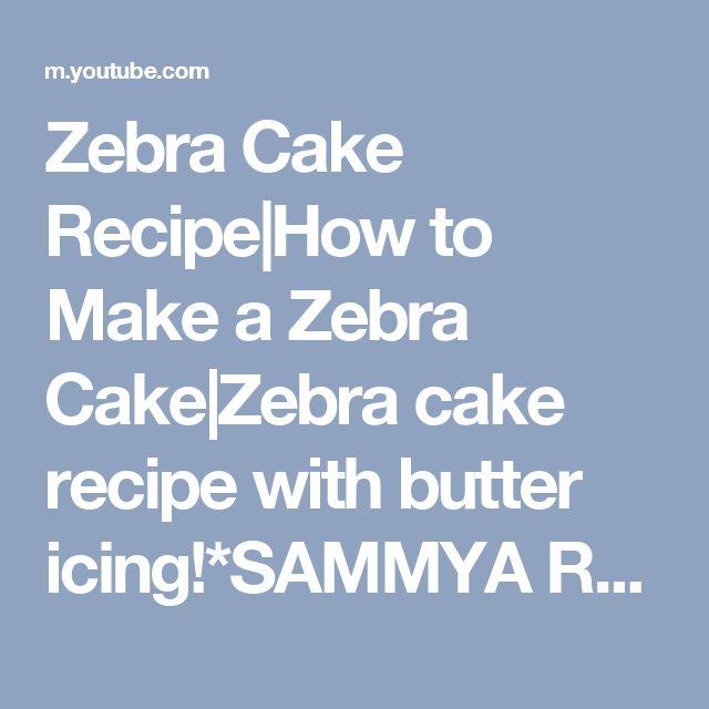 Zebra Cake Recipe How to Make a Zebra Cake Zebra cake recipe with butter icing!*SAMMYA RASOI GHAR* - YouTube