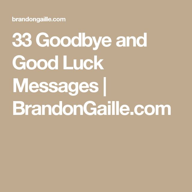 33 Goodbye and Good Luck Messages | BrandonGaille.com