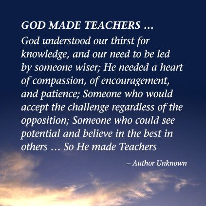"""God Made Teachers"" poem. Teacher Appreciation Week should be every week!"