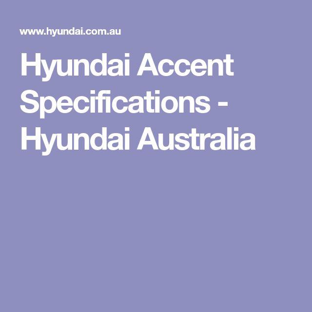 Hyundai Accent Specifications - Hyundai Australia