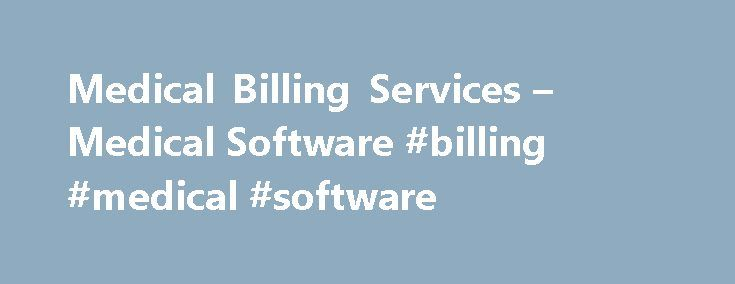 Medical Billing Services – Medical Software #billing #medical #software http://malawi.remmont.com/medical-billing-services-medical-software-billing-medical-software/  # Want Efficiency?? Need Profitability?? How about Peace of Mind?? We Deliver!! Take your practice to the next level today with Momentum Billing Medical Billing, Coding, Medical Software Welcome to Momentum Billing Momentum Billing offers a refreshing change from the norm. We are uniquely positioned in the marketplace between…