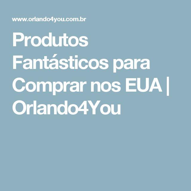 Produtos Fantásticos para Comprar nos EUA | Orlando4You