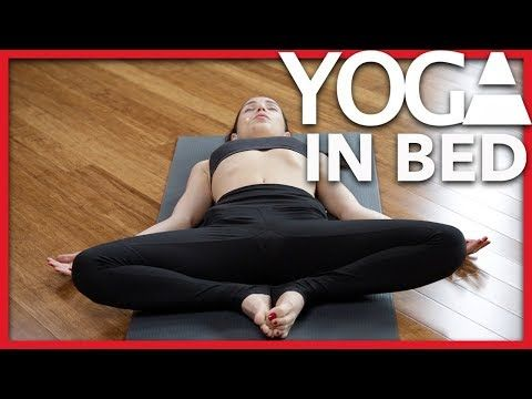 how to do yoga in bed for beginners  morning or night