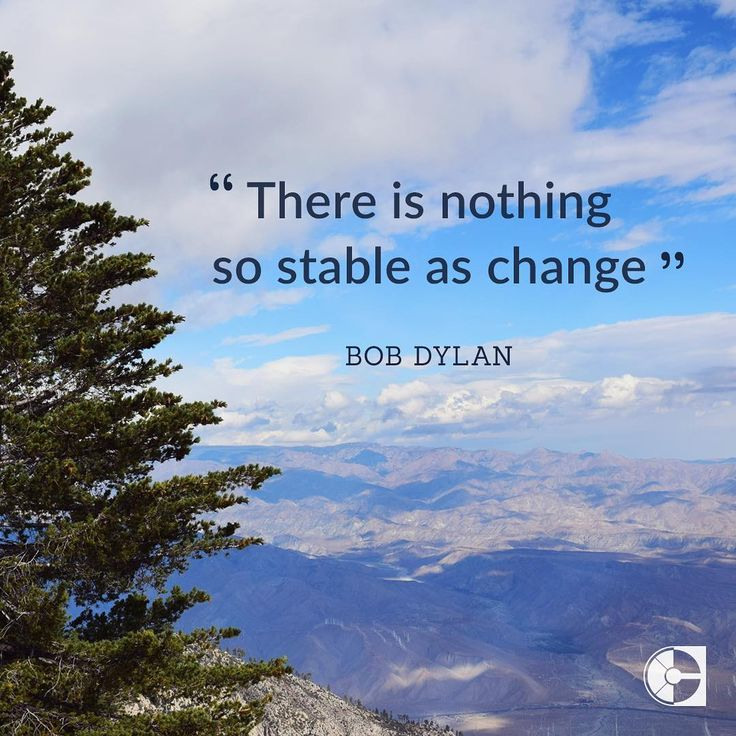 """There is nothing so stable as change."" - Bob Dylan #CareerGoals"