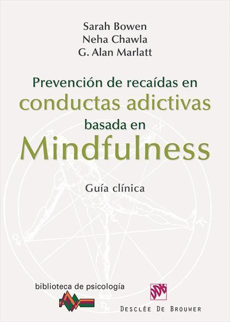 """""""Prevención de recaídas en conductas adictivas basada en Mindfulness"""" es una obra clara, directa y sencilla que ofrece, sin embargo, diversos niveles de lectura que se entretejen para formar una obra más rica y completa."""