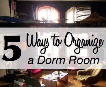 Ways to Keep a Dorm Room Organized #College