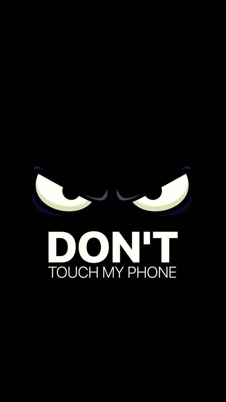 Don't Touch My Phone | Wallpapers | Dont touch my phone ...