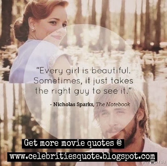Every girl is beatiful. Notebook movie quote