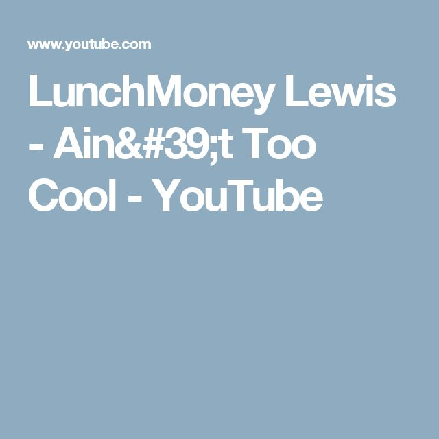 LunchMoney Lewis - Ain't Too Cool - YouTube