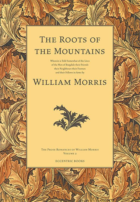 """The Roots of the Mountains"" by William Morris"