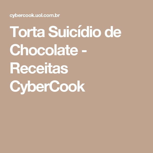 Torta Suicídio de Chocolate - Receitas CyberCook