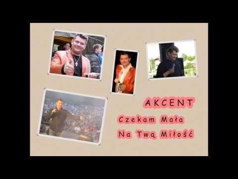 Akcent - Czekam Mała Na Twą Miłość NOWOŚĆ