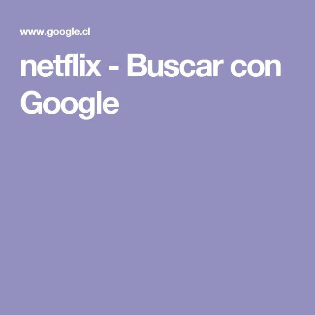 netflix - Buscar con Google