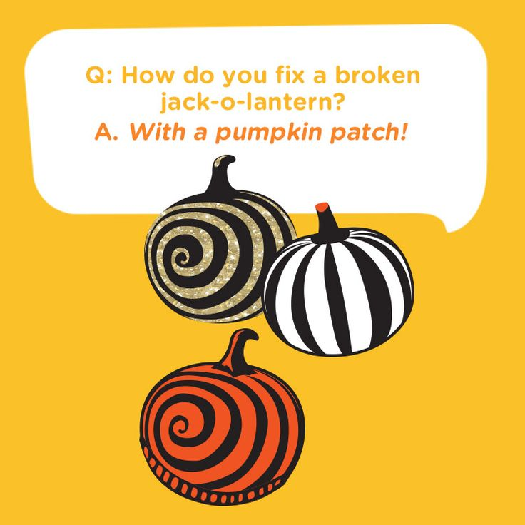 Here's a great kids joke for Halloween:  How do you fix a broken jack-o'-lantern?  With a pumpkin patch!