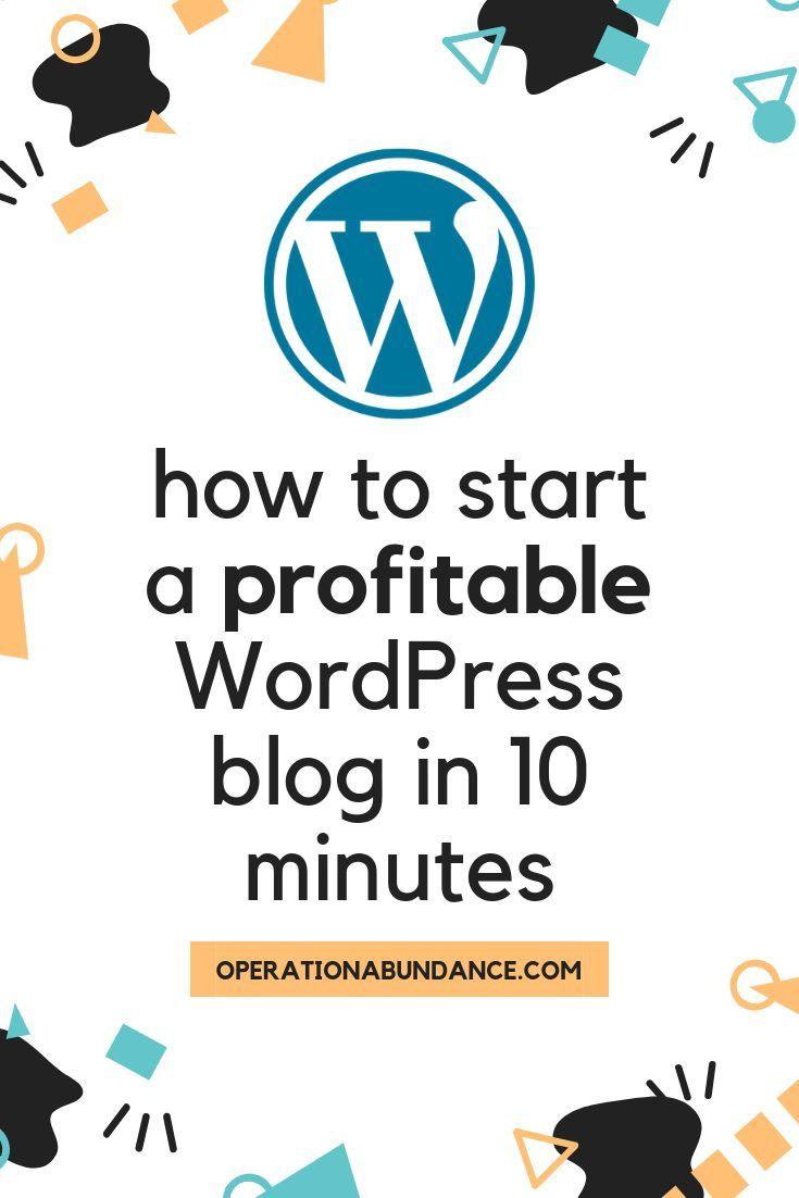 How To Start A Profitable Wordpress Blog In 10 Minutes Wordpress