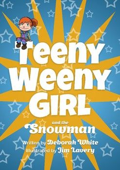 Emergent Readers - The Teeny Weeny Girl - The Snowman by NorthernIrelandTeacher