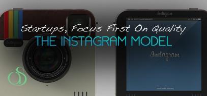 Startups, Focus on Quality First: The Instagram Model: Models, Freelance Business Blogging, Internet Entrepreneur, Startups, Quality, Internet Business, Focus