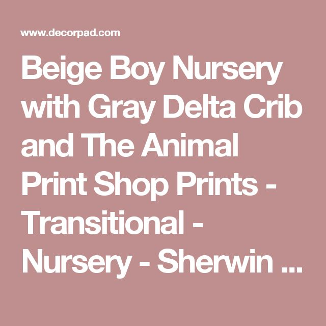 Beige Boy Nursery with Gray Delta Crib and The Animal Print Shop Prints - Transitional - Nursery - Sherwin Williams Accessible Beige
