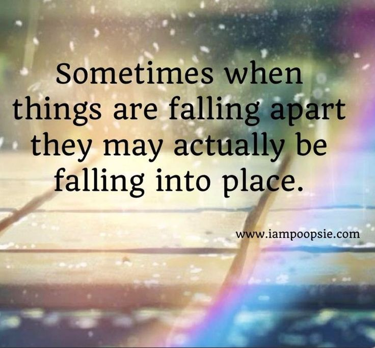 Falling Apart Inspirational Quotes: When It All Falls Apart, Things Are Just Rearranging To