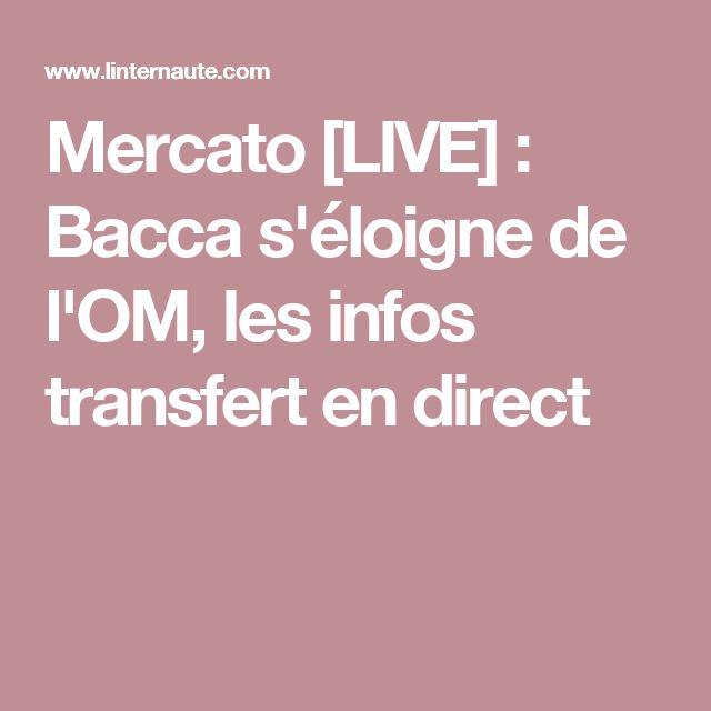 Mercato[LIVE]: Bacca s'éloigne de l'OM, les infos transfert en direct