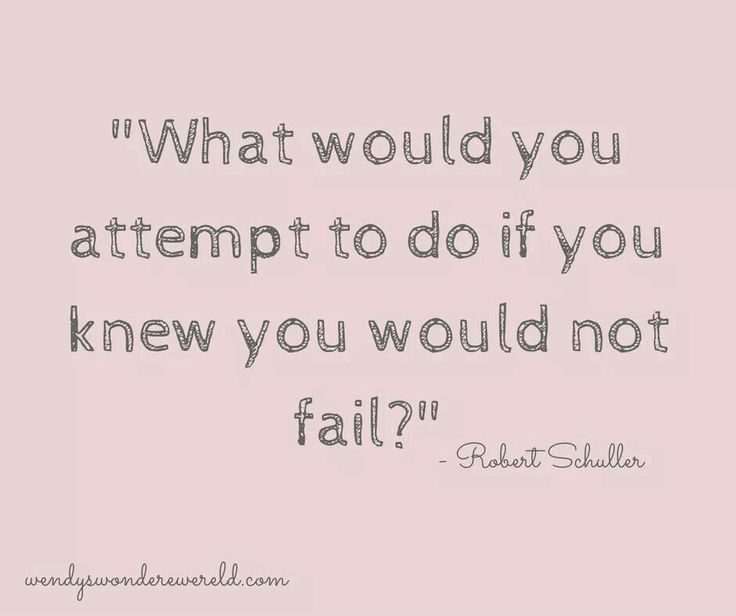 What would you attempt to do if you knew you would not fail? - quote about dreams and finding your lifegoal - Wendy's Wondere Wereld