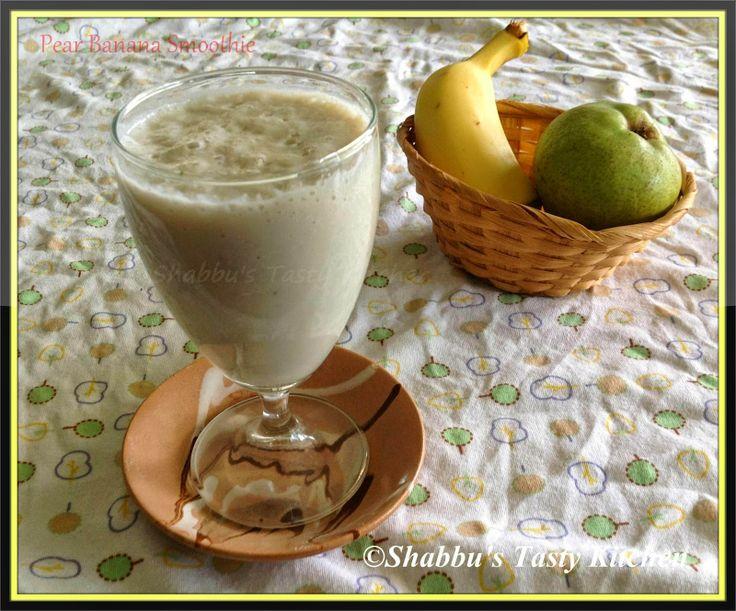 My Sister Shabbu's Tasty Kitchen: Pear - Banana Smoothie