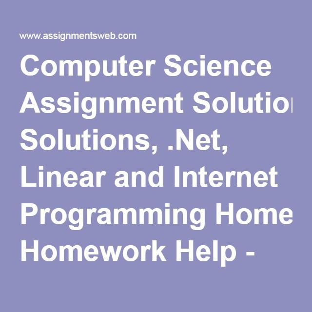best homework assignment images homework computer science assignment solutions net linear and internet programming homework help assignments