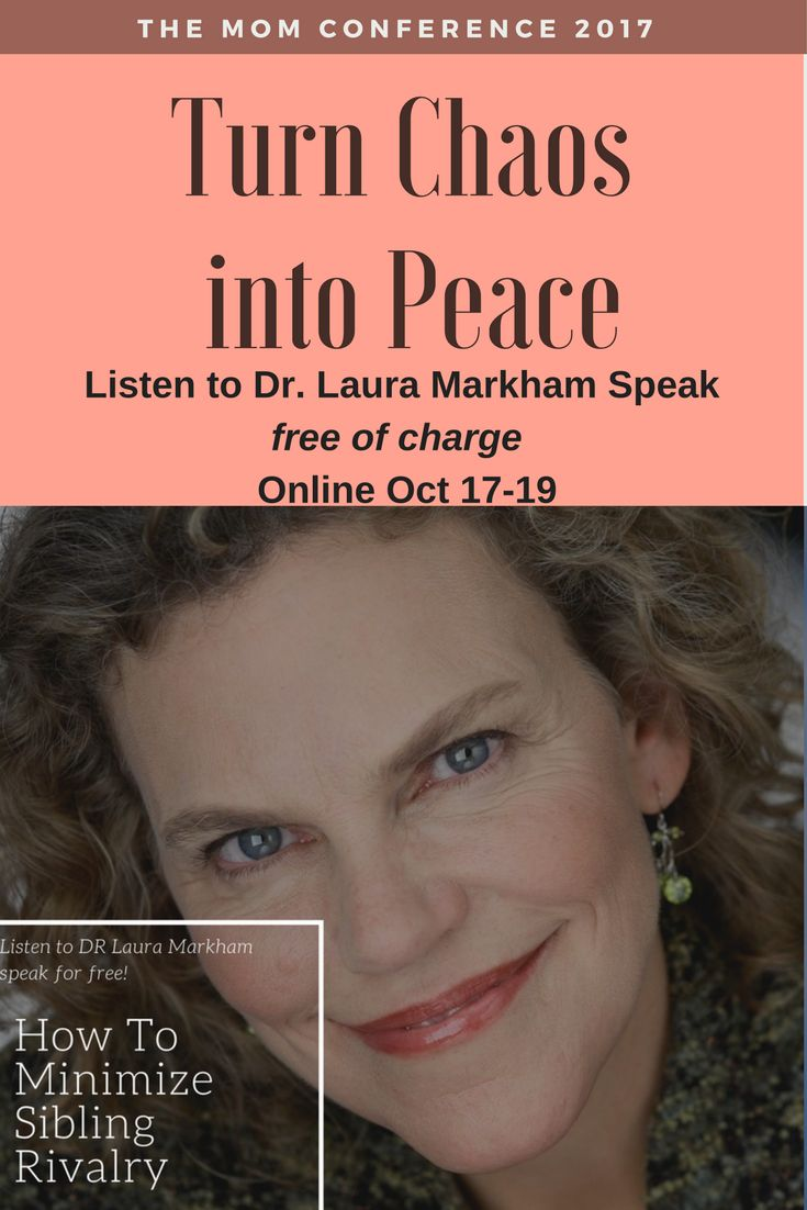 """""""How to Minimize Sibling Rivalry"""" - Join me at the Mom Conference and you can hear Dr. Laura Markham's Speech FREE of charge