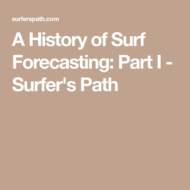 A History of Surf Forecasting: Part I - Surfer's Path
