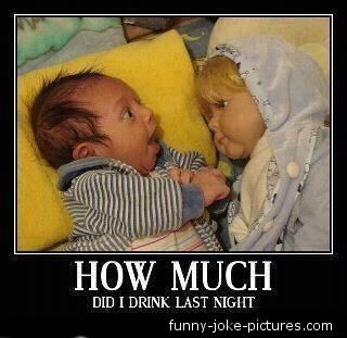 Pic Jokes Photos | Funny Baby Joke How much did I drink last night picture photo doll