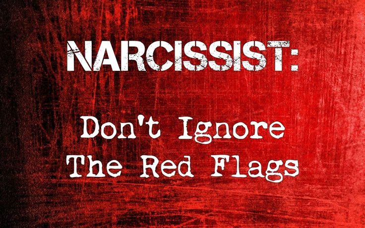 What are the red flags you should look for regarding narcissists? Read on to find out.