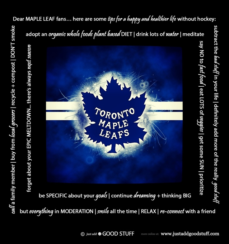 TIPS for a #Toronto #MapleLeaf Fan after your EPIC MELTDOWN in Game 7 against the #Boston #Bruins in the #StanleyCup playoffs   Just Add Good Stuff