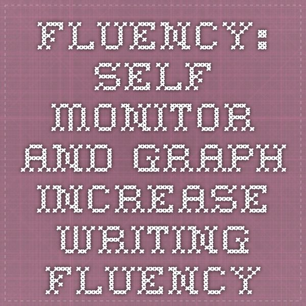 Fluency: Self-Monitor and Graph Increase Writing Fluency