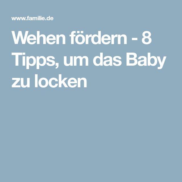 Wehen fördern - 8 Tipps, um das Baby zu locken