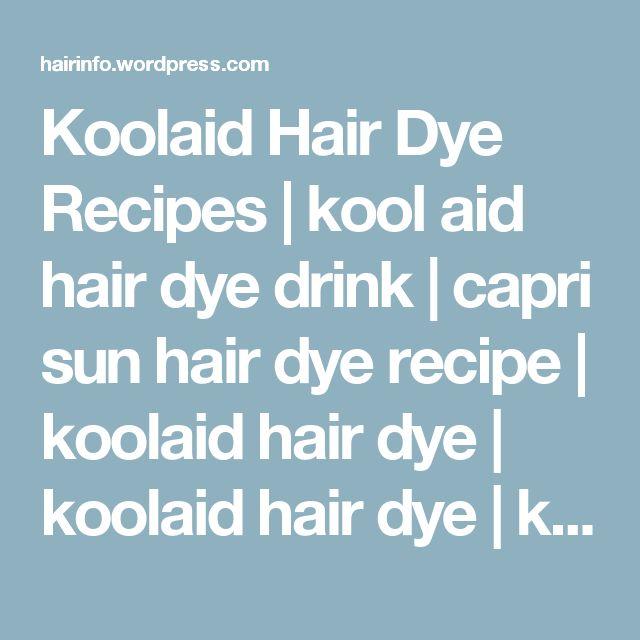 Koolaid Hair Dye Recipes | kool aid hair dye drink | capri sun hair dye recipe | koolaid hair dye | koolaid hair dye | kool aid punch recipe | homemade hair dye | kool aid hair dye mix | kool aid hair dye casserole | kool aid hair dye food