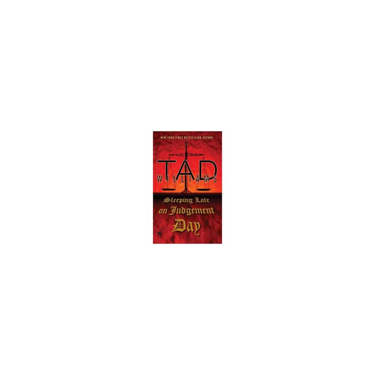 Sleeping Late on Judgement Day (Paperback) (Tad Williams)