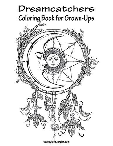 Dreamcatchers Coloring Book for Grown-Ups 1 (Volume 1) by